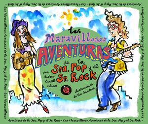 MARAVILLOSAS AVENTURAS DE LA SRA. POP Y EL SR. ROCK, LAS