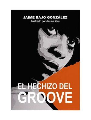 HECHIZO DEL GROOVE, EL