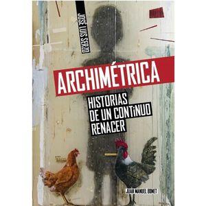 ARCHIMÉTRICA. HISTORIAS DE UN CONTINUO RENACER