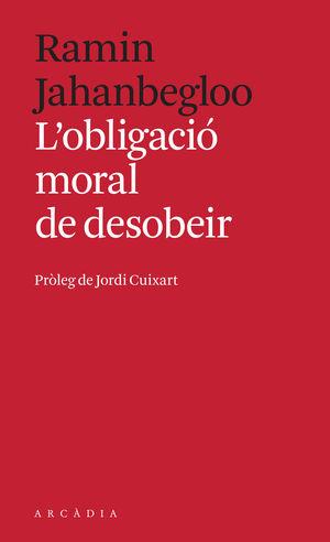 OBLIGACIÓ MORAL DE DESOBEIR, L'