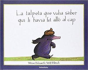 TALPETA QUE VOLIA SABER QUI LI HAVIA FET ALLÓ EN EL CAP, LA