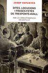 DITES, LOCUCIONS I FRASES FETES DE TRESPONTS AVALL (AMB CORRESPONDENCIA EN CASTELLA)