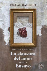 CLAUSURA DEL AMOR, LA / ENSAYO