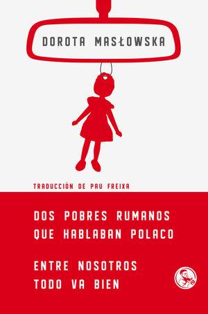 DOS POBRES RUMANOS QUE HABLABAN POLACO/ ENTRE NOSOTROS TODO VA BIEN