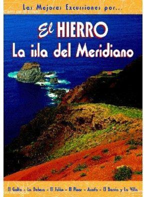 EL HIERRO, LAS MEJORES EXCURSIONES POR...