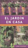 JARDIN EN CASA, EL GUIA DE JARDINERIA EN PEQUEÑOS ESPACIOS