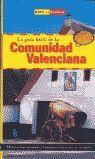 COMUNIDAD VALENCIANA, LA GUIA RACC DE LA 16 RUTAS PARA RECORRER LA COMUNIDAD VALENCIANA