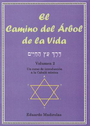 CAMINO DEL ÁRBOL DE LA VIDA VOL. II, EL