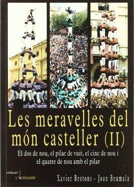MERAVELLES DEL MÓN CASTELLER (II), LES