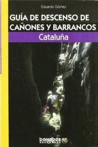 GUIA DE DESCENSO DE CAÑONES Y BARRANCOS. CATALUÑA