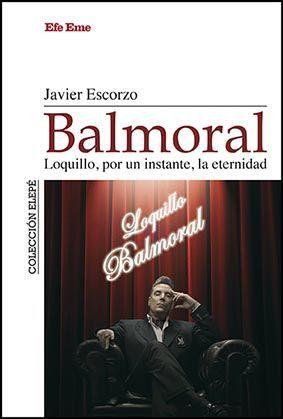 BALMORAL - LOQUILLO, POR UN INSTANTE, LA ETERNIDAD