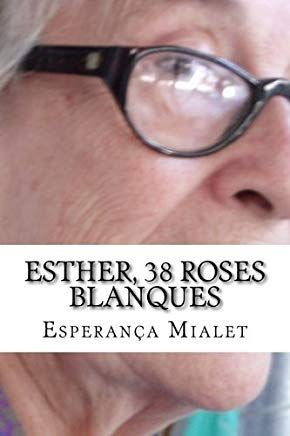 ESTHER, 38 ROSES BLANQUES