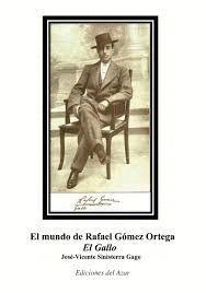 MUNDO DE RAFAEL GOMEZ ORTEGA EL GALLO, EL