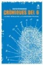 CRONIQUES DEL 6 I ALTRES RELATS DE LA CLAVEGUERA POLICIAL
