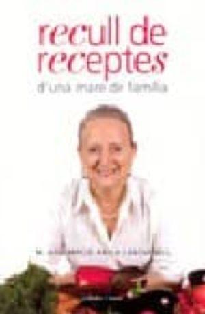 RECULL DE RECEPTES D'UNA MARE DE FAMILIA