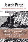 MITOS Y TOPICOS DE LA HISTORIA DE ESPAÑA Y AMERICA