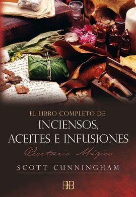 LIBRO COMPLETO DE INCIENSOS, ACEITES E INFUSIONES, EL