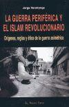 GUERRA PERIFERICA Y EL ISLAM REVOLUCIONARIO, LA ORIGENES, REGLAS Y ETICA DE LA GUERRA ASIMETRICA