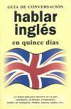 HABLAR INGLES EN QUINCE DIAS GUIA DE CONVERSACION