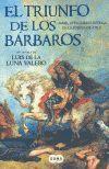 TRIUNFO DE LOS BARBAROS, EL AMOR, AVENTURAS E INTRIGA EN LA EUROPA DE ATILA