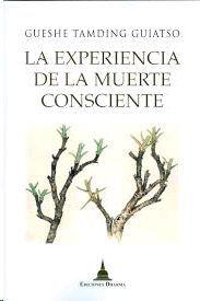 EXPERIENCIA DE LA MUERTE CONSCIENTE, LA