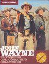 JOHN WAYNE. EL VAQUERO QUE CONQUISTO HOLLYWOOD (PARTE II 1956-1979)