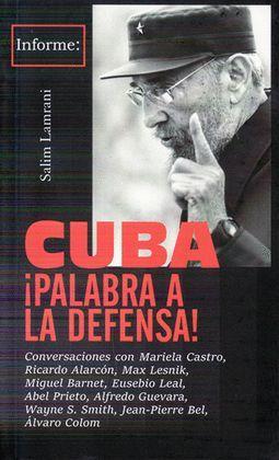 CUBA ¡PALABRA A LA DEFENSA!