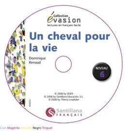 CHEVAL POUR LA VIE, UN + AUDIO CD (NIVEAU 6)