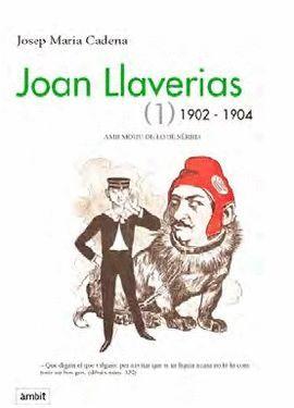 JOAN LLAVERIAS (1) 1902-1904