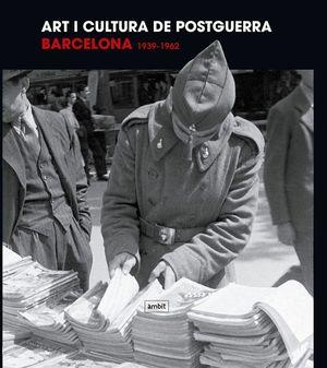 ART I CULTURA DE POSTGUERRA BARCELONA 1939-1962