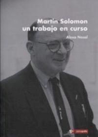 MARTIN SALOMON. UN TRABAJO EN CURSO