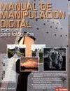 MANUAL DE MANIPULACION DIGITAL ESENCIAL PARA FOTOGRAFOS