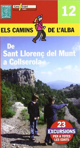 DE SANT LLORENÇ DEL MUNT A COLLSEROLA - ELS CAMINS DE L'ALBA