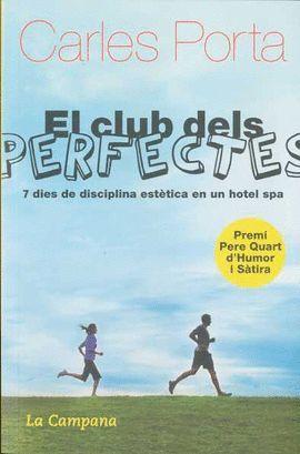 CLUB DELS PERFECTES, EL  ( PREMI PERE QUART HUMOR I SATIRA 2010)