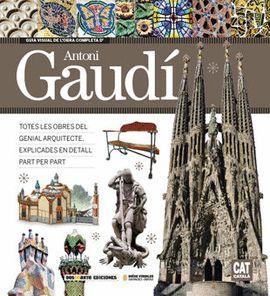 GUIA VISUAL DE L'OBRA COMPLETA D'ANTONI GAUDI (CATALÀ)