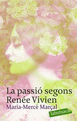 PASSIÓ SEGONS RENÉE VIVIEN, LA