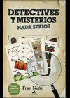 DETECTIVES Y MISTERIOS NADA SERIOS