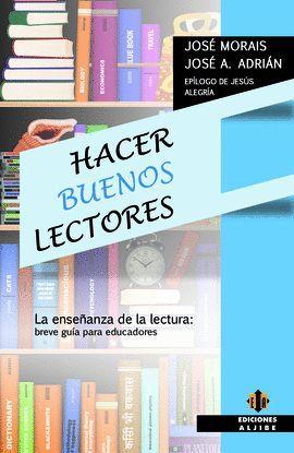 HACER BUENOS LECTORES