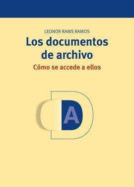 DOCUMENTOS DE ARCHIVO, LOS. COMO SE ACCEDE A ELLOS