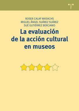 EVALUACIÓN DE LA ACCIÓN CULTURAL EN MUSEOS, LA