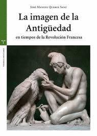 IMAGEN DE LA ANTIGÜEDAD EN TIEMPOS DE LA REVOLUCIÓN FRANCESA, LA