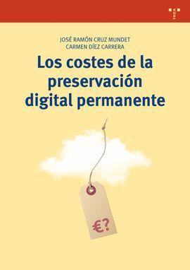 COSTES DE LA PRESERVACIÓN DIGITAL PERMANENTE, LOS