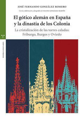 GÓTICO ALEMÁN EN ESPAÑA Y LA DINASTÍA DE LOS COLONIA, EL