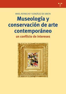 MUSEOLOGIA Y CONSERVACION DE ARTE CONTEMPORANEO. UN CONFLICTO DE INTERESES