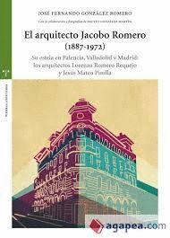 ARQUITECTO JACOBO ROMERO, EL (1887-1972)