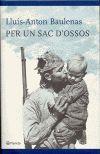 PER UN SAC D'OSSOS (PREMI RAMON LLULL 2005)