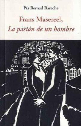 FRANS MASEREEL, LA PASIÓN DE UN HOMBRE