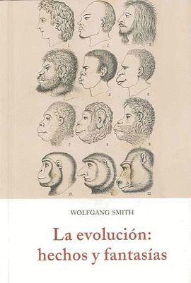 EVOLUCION: HECHOS Y FANTASIAS , LA