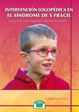 INTERVENCIÓN LOGOPÉDICA EN EL SÍNDROME DE X FRÁGIL