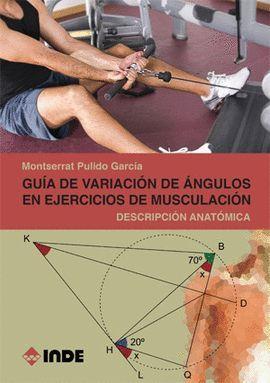 GUÍA DE VARIACIÓN DE ÁNGULOS EN EJERCICIOS DE MUSCULACIÓN
